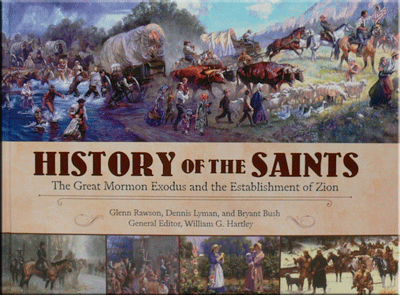 History of the Saints: The Great Mormon Exodus and the Establishment of Zion - Signed by the History of the Saints Team!