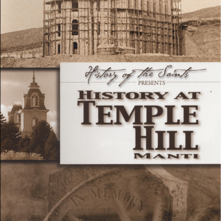 History at Temple Hill - Manti