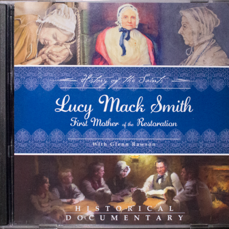 Lucy Mack Smith - First Mother of the Restoration - Audio Only CD
