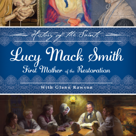 Lucy Mack Smith - First Mother of the Restoration DVD