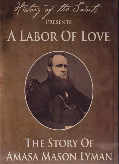 Amasa Mason Lyman: A Labor of Love - DVD